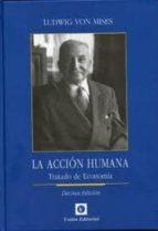 la accion humana: tratado de economia (10º ed.)-ludwig von mises-9788472095403