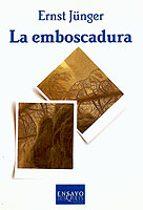 la emboscadura (4ª ed.)-ernst junger-9788472238503