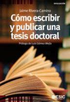 como escribir y publicar una tesis doctoral-jaime rivera camino-9788473567503