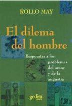 EL DILEMA DEL HOMBRE. RESPUESTAS A LOS PROBLEMAS DEL AMOR Y DE LA ANGUSTIA