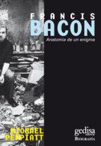 francis bacon, anatomia de un enigma michael peppiatt 9788474327403