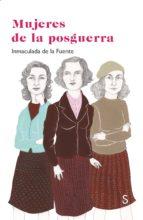 mujeres de la posguerra-inmaculada de la fuente-9788477375203