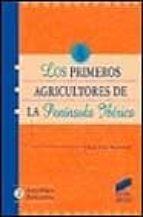 LOS PRIMEROS AGRICULTORES DE LA PENINSULA IBERICA: UNA HISTORIOGR AFIA CRITICA DEL NEOLITICO