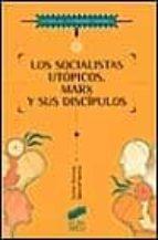 los socialistas utopicos: marx y sus discipulos-carlos berzosa-manuel santos redondo-9788477387503