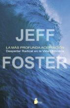El libro de La mas profunda aceptacion autor JEFF FOSTER EPUB!