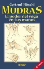 mudras: el poder del yoga en tus manos gertrud hirschi 9788479533403