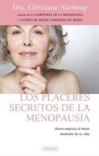los placeres secretos de la menopausia: ahora empieza el mejor mo mento de tu vida christiane northrup 9788479537203