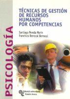 TECNICAS DE GESTION DE RECURSOS HUMANOS POR COMPETENCIAS (2ª ED.)