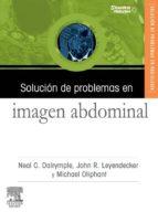 SOLUCIÓN DE PROBLEMAS EN IMAGEN ABDOMINAL + CD-ROM (EBOOK)