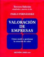 valoracion de empresas: como medir y gestionar la creacion de val or (3ª ed.) (incluye cd)-pablo fernandez-9788480889803