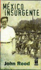 mexico insurgente john reed 9788481363203