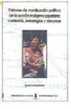 patrones de movilizacion politica de la accion indigena zapatista : contextos, estrategias y discursos-agueda gomez suarez-9788481582703