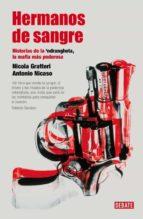 hermanos de sangre: historias de la  ndrangheta, la mafia mas pod erosa-nicola gratteri-antonio nicaso-9788483068403
