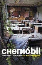 chernobil: 25 años despues santiago camacho 9788483069103