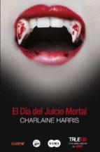 el dia del juicio mortal (true blood 11)-charlaine harris-9788483652503
