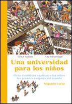 una universidad para los niños: ocho cientificos explican a los n iños los grandes enigmas del mundo (2º curso)-ulrich janssen-ulla steuernagel-9788484325703