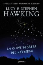 la clave secreta del universo (la clave secreta del universo 1) (ebook)-lucy hawking-stephen hawking-9788484417903