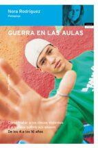 guerra en las aulas: como tratar a los chicos violentos y los que sufren sus abusos-nora rodriguez-9788484603603