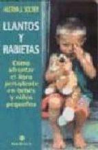 llantos y rabietas: como afrontar el lloro persistente en bebes y niños pequeños aletha j. solter 9788489778603