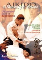 aikido: el maestro y el metodo-tomas sanchez-9788489897403