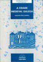a cidade medieval galega-anselmo lopez carreira-9788489976603