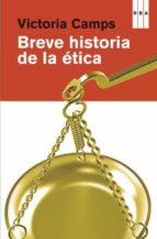 breve historia de la etica (premio nacional de ensayo 2012)-victoria camps-9788490065303