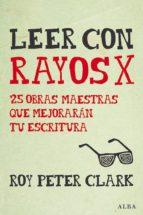 leer con rayos x (ebook)-roy peter clark-9788490652503