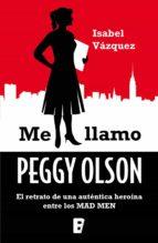 Me llamo Peggy Olson. El retrato de una auténtica heroína entre los MAD  MEN