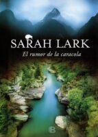 el rumor de la caracola (trilogía del fuego 2) (ebook)-sarah lark-9788490693803