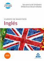 cuerpo de maestros ingles: secuencia de unidades didacticas desarrolladas-9788490931103