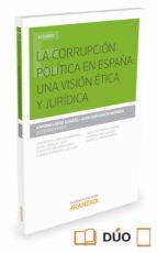 la corrupción política en españa: una visión ética y jurídica-antonio lopez alvarez-9788490986103