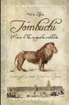 tombuctu: el reino de los renegados andaluces antonio llaguno 9788492573103