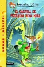 14- El castell de Potaxixa Mixa-Mixa (GERONIMO STILTON. ELS GROCS)