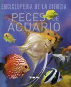 peces de acuario (enciclopedia de la ciencia) 9788492678303