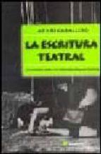 la escritura teatral: elementos para la creacion dramaturgica-atilio caballero-9788493213503