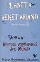 planeta vegetariano: rectas vegetarianas del mundo ana moreno 9788493382803