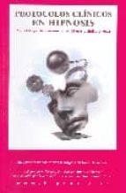 hipnosis clinica, protocolos clinicos en hipnosis: metodologia de intervencion en hipnosis clinica directa-escuela oficial de hipnosis-9788493559403