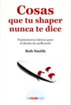 cosas que tu shaper nunca te dice bob smith 9788493884703