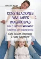 constelaciones familiares imaginativas: con el metodo wingwave.cr eciendo con nuestra familia cora besser siegmund 9788493917203