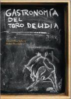 gastronomia del toro de lidia ismael diaz yubero pedro plasencia 9788494124303