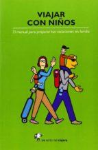 viajar con niños: el manual para preparar tus vacaciones en famil ia-hector arenos marco-9788494240003