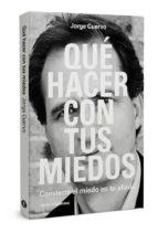 El libro de Que hacer con tus miedos: convierte el miedo en tu aliado autor JORGE CUERVO CIMADEVILLA DOC!