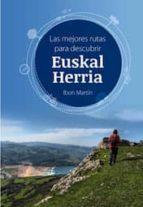 las mejores rutas para descubrir euskal herria ibon martin alvarez 9788494407703