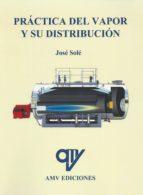 práctica del vapor y su distribución jose sole busquet 9788494439803