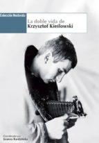 la doble vida de krzysztof kieslowski-joanna bardzinska-9788494440403
