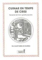 cuinar en temps de crisi: receptes de frare i guisats populars valenti serra fornell 9788494447303