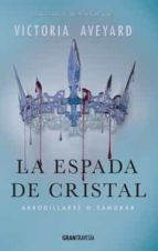 la espada de cristal: arrodillarse o sangrar (la reina roja 2) victoria aveyard 9788494551703