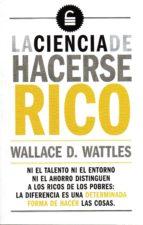 la ciencia de hacerse rico wallace delois wattles 9788494662003