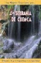la serrania de cuenca: 28 recorridos a pie por los principales en claves de este espacio natural luis lopez vazquez 9788495368003