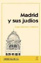 madrid y sus judios-juan antonio cabezas-9788496470903